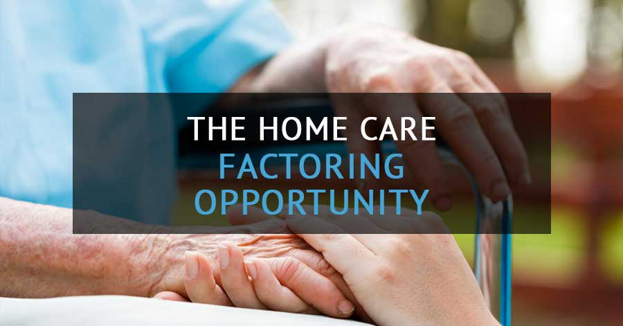 home care factoring opportunity