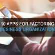 10 Apps to Help A Factoring Business Stay Organized