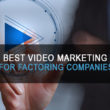 video marketing factoring companies