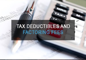 Tax Deductibles and Factoring Fees
